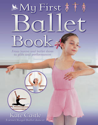 My First Ballet by Kate Castle