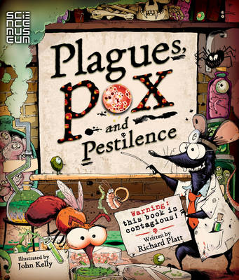 Plagues Pox and Pestilence by Richard Platt