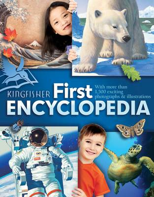 Kingfisher First Encyclopedia by Kingfisher