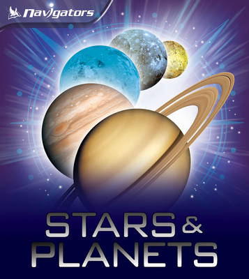 Navigators: Stars and Planets by Dr. Mike Goldsmith