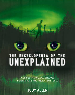 Encyclopedia of the Unexplained by Judy Allen