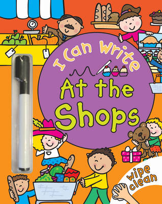 I Can Write: At the Shops by Simon Abbott