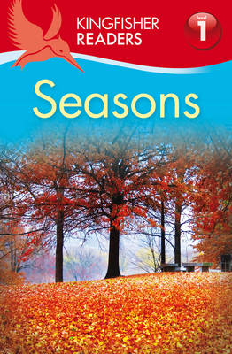 Kingfisher Readers: Seasons (Level 1: Beginning to Read) by Thea Feldman