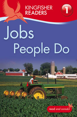 Kingfisher Readers: Jobs People Do (Level 1: Beginning to Read) by Thea Feldman