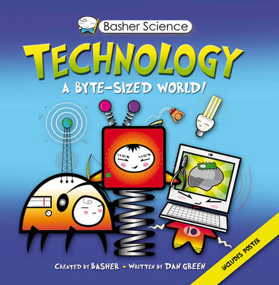 Basher Science: Technology by Dan Green