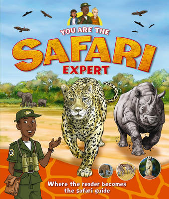 You are the Safari Expert by Claire Llewellyn