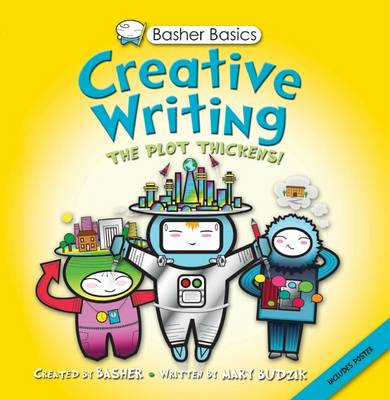 Basher Basics: Creative Writing by Mary Budzik