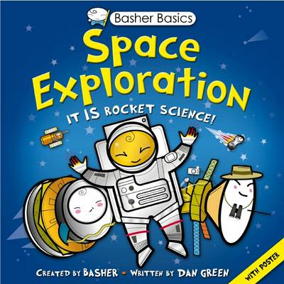 Basher Basics: Space Exploration by Dan Green