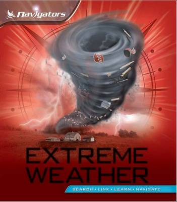 Navigators: Extreme Weather by David Burnie, Margaret Hynes