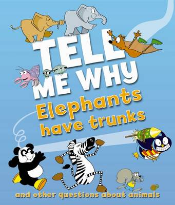 Tell Me Why Elephants Have Trunks by Barbara Taylor