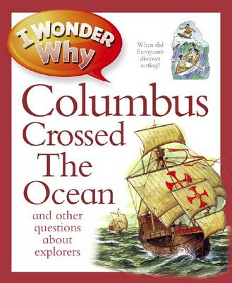 I Wonder Why Columbus Crossed the Ocean by Rosie Greenwood