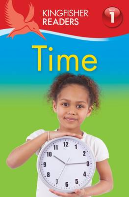 Kingfisher Readers: Time (Level 1: Beginning to Read) by Thea Feldman