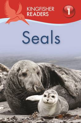 Kingfisher Readers: Seals Beginning to Read by Thea Feldman
