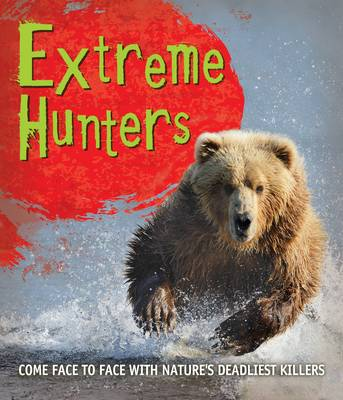 Fast Facts! Extreme Hunters by Kingfisher