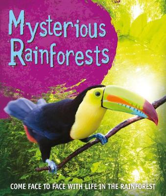 Fast Facts! Mysterious Rainforests by Kingfisher