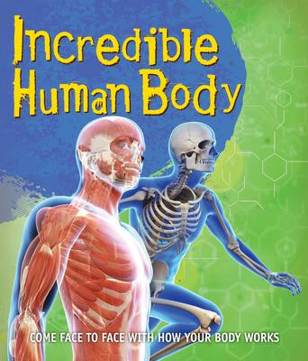Fast Facts! Incredible Human Body by