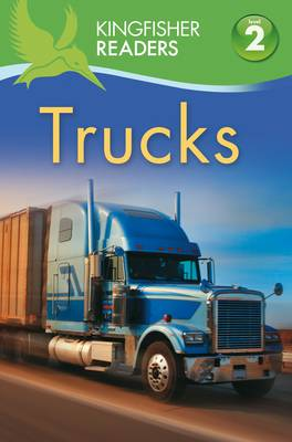 Kingfisher Readers: Trucks (Level 2: Beginning to Read Alone) by Brenda Stones, Thea Feldman