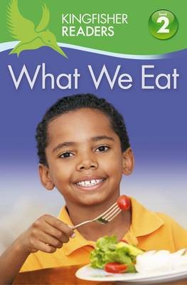 Kingfisher Readers: What We Eat (Level 2: Beginning to Read Alone) by Brenda Stones