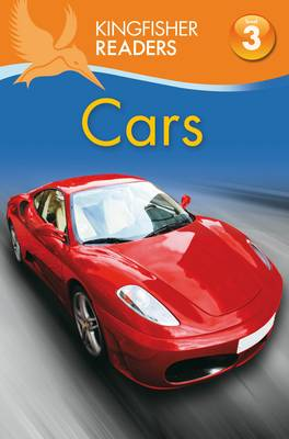 Kingfisher Readers: Cars (Level 3: Reading Alone with Some Help) by Chris Oxlade, Thea Feldman