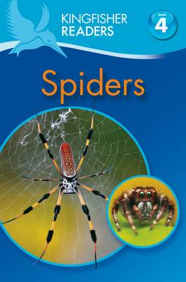 Kingfisher Readers: Spiders (Level 4: Reading Alone) by Claire Llewellyn