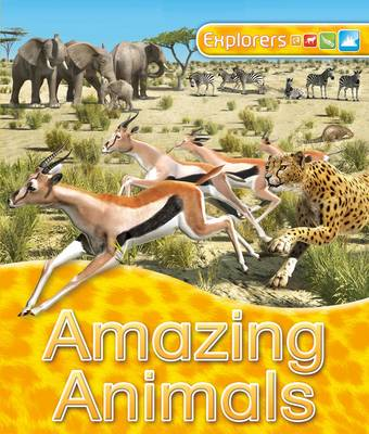 Explorers: Amazing Animals by Jinny Johnson