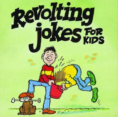 Revolting Jokes for Kids by