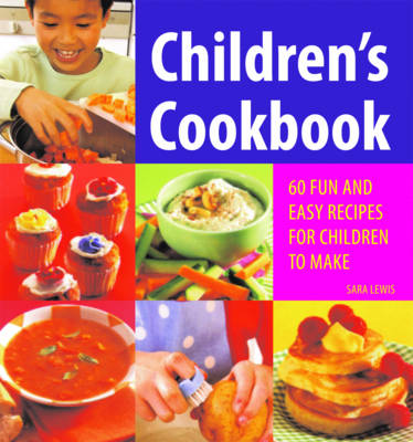 Children's Cookbook 60 Fun and Easy Recipes for Children to Make by