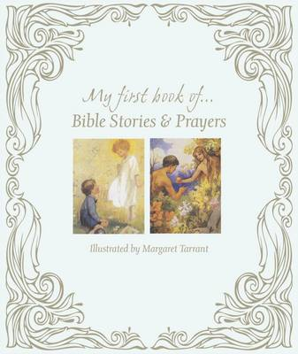 My First Book of ... Bible Stories & Prayers by Margaret Tarrant