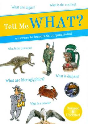 Tell Me What? Answers to Hundreds of Questions! by