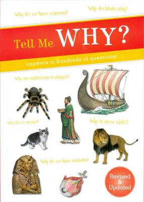 Tell Me Why? Answers to Hundreds of Questions! by