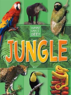 What Can I See?: Jungle by