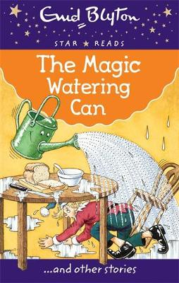 The Magic Watering Can by Enid Blyton