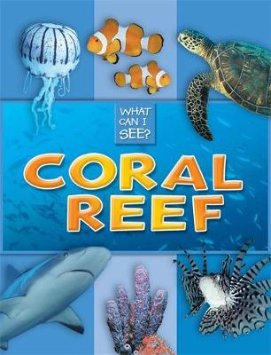 What Can I See?: Coral Reef by