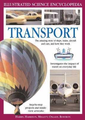 Transport The Amazing Story of Ships, Trains, Aircraft and Cars, and How They Work by Peter Mellett, Chris Oxlade