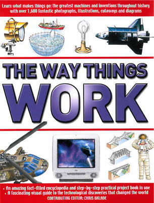 The Way Things Work The Complete Illustrated Guide to the Amazing World of Technology by Chris Oxlade, Michael Harris