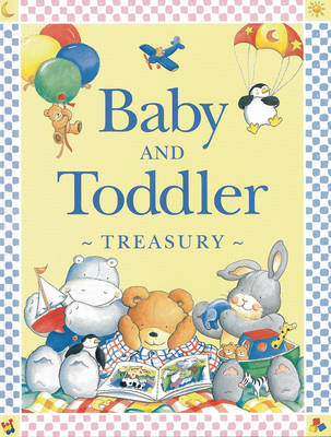 Baby and Toddler Treasury by Nicola Baxter, Marie Birkinshaw