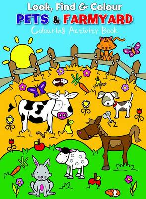 Look Find and Colour - Pets and Farmyard Colourful Activity Book by Emma Pelling