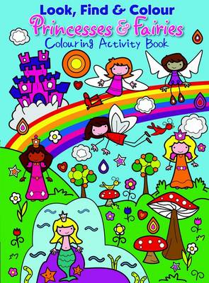 Princesses and Fairies Colourful Activity Book by Emma Pelling