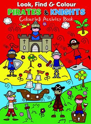 Look Find and Colour - Pirates and Knights Colourful Activity Book by Emma Pelling