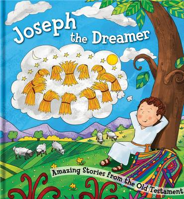 Joseph the Dreamer Amazing Stories from the Old Testament by North Parade Publishing