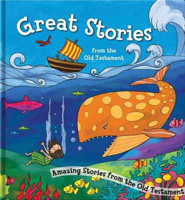 Great Stories from the Old Testament Amazing Stories from the Old Testament by North Parade Publishing