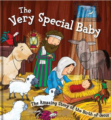 The Very Special Baby The Amazing Story of the Birth of Jesus by North Parade Publishing
