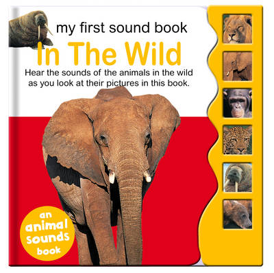 Sound Book - Photo Wild Animals My First Sound Book by North Parade Publishing