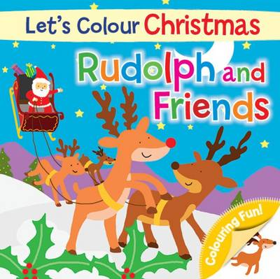 Let's Colour Christmas - Rudolph and Friends by North Parade Publishing