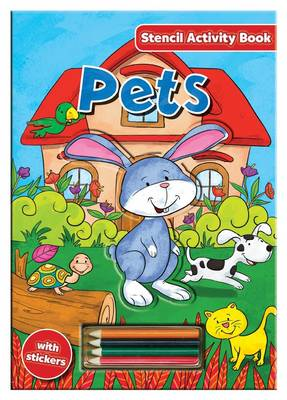 Activity Stencil Books - Pets Colouring & Activity by North Parade Publishing
