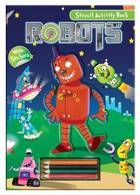 Activity Stencil Books - Robots Colouring & Activity by