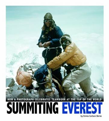 Summiting Everest How a Photograph Celebrates Teamwork at the Top of the World by Emma Carlson Berne