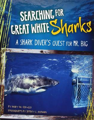 Searching for Great White Sharks A Shark Diver's Quest for Mr. Big by Mary M Cerullo, Jeffrey L Rotman