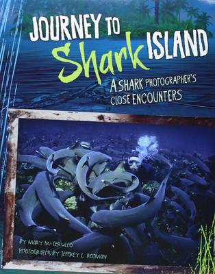 Journey to Shark Island A Shark Photographer's Close Encounters by Mary M Cerullo