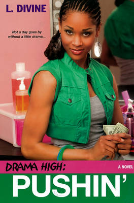 Drama High Pushin' by L. Divine